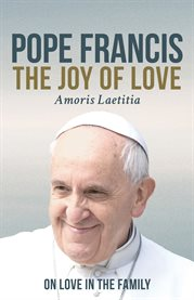 The joy of love (amoris laetitia). On Love in the Family cover image