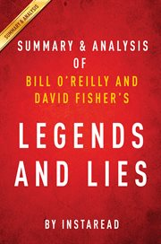 Summary & Analysis of Bill O'Reilly and David Fisher's Legends & Lies