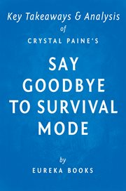 Say Goodbye to Survival Mode by Crystal Paine : Key Takeaways & Analysis