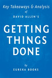 Getting Things Done by David Allen : Key Takeaways & Analysis