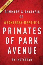 Summary & Analysis: Primates of Park Avenue by Wednesday Martin