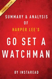 Summary & analysis of Harper Lee's Go set a watchman cover image