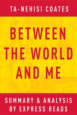 Cover image for Between the World and Me by Ta-Nehisi Coates | Summary & Analysis