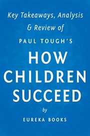 How Children Succeed: by Paul Tough