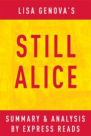 Still Alice: by Lisa Genova | Summary & Analysis