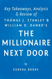 The Millionaire Next Door: by Thomas J. Stanley and William D. Danko | Key Takeaways, Analysis & Rev
