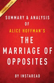 The Marriage of Opposites: by Alice Hoffman | Summary & Analysis