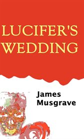 Lucifer's Wedding