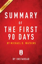 Summary of the First 90 Days