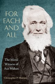 For each and all : the moral witness of Asa Mahan cover image