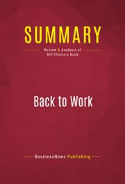 Summary of Back to Work: Why We Need Smart Government for A Strong Econony - Bill Clinton