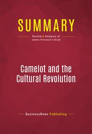 Summary of Camelot and the Cultural Revolution: How the Assasination of John F. Kennedy Shattered Am