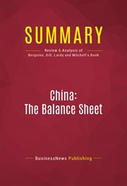 Summary of China: the Balance Sheet - What the World Needs to Know Now About the Emerging Superpower