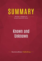Summary of Known and Unknown: A Memoir - Donald Rumsfeld