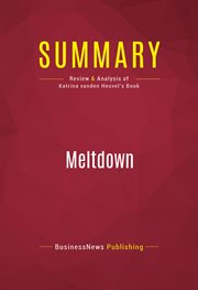 Summary of Meltdown: How Greed and Corruption Shattered Our Financial System and How We Can Recover