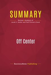Summary of Off Center: the Republican Revolution & the Erosion of American Democracy - Jacob S. Hack