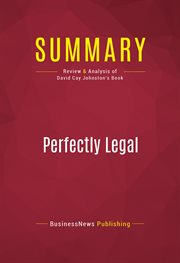 Summary of Perfectly Legal: the Secret Campaign to Rig Our Tax System to Benefit the Super Rich - An