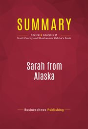 Summary of Sarah From Alaska: the Sudden Rise and Brutal Education of A New Conservative Superstar