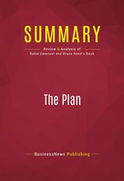 Summary of the Plan: Big Ideas for America - Rahm Emanuel and Bruce Reed