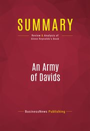 Summary of An Army of Davids : How Markets and Technology Empower the Little Guy to Beat Big Media