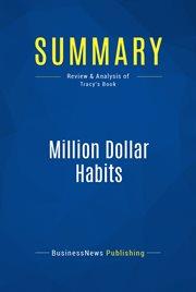 Book Summary: Million Dollar Habits