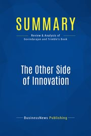 Book Summary: the Other Side of Innovation