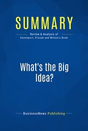 Book Summary: What's the Big Idea?