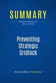 Book Summary: Preventing Strategic Gridlock