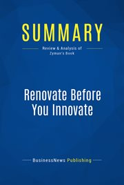 Book Summary: Renovate Before You Innovate
