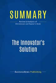 Book Summary: the Innovator's Solution