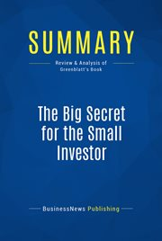 Book Summary: the Big Secret for the Small Investor