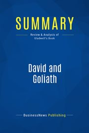 Summary : David and Goliath - Malcom Gladwell