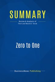 Summary : Zero to One - Peter Thiel With Blake Masters