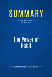 Summary : the Power of Habit - Charles Duhigg