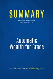 Automatic Wealth For Grads-- And Anyone Else Just Starting Out