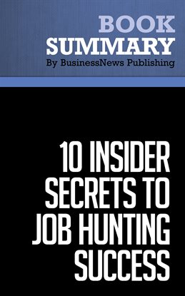 Cover image for Summary: 10 Insider Secrets To Job Hunting Success - Todd Bermont