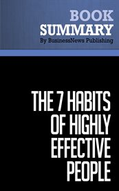 Summary: the 7 Habits of Highly Effective People - Stephen R. Covey