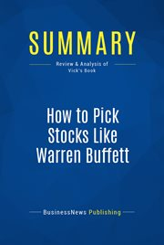Summary: How to Pick Stocks Like Warren Buffett - Thimoty Vick
