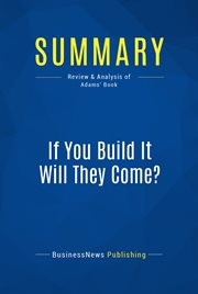 Summary: If You Build It Will They Come¡? - Rob Adams