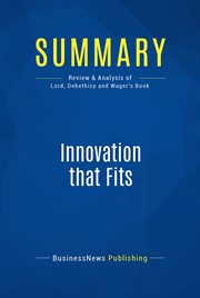 Summary: Innovation That Fits - Michael Lord, Donald Debethizy and Jeffrey Wager