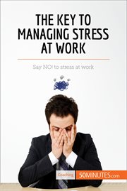 The Key to Managing Stress at Work