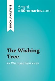 The Wishing Tree by William Faulkner (reading Guide)