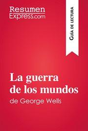 La guerra de los mundos de george wells