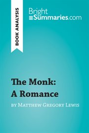 The Monk: A Romance by Matthew Gregory Lewis (reading Guide)