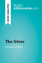 The Giver by Lois Lowry (Reading Guide): Complete Summary and Book Analysis