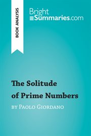 The Solitude of Prime Numbers by Paolo Giordano (book Analysis)
