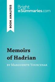 Memoirs of Hadrian by Marguerite Yourcenar (book Analysis)
