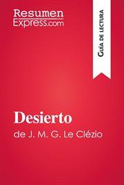 Desierto de j. m. g. le clézio. Resumen y análisis completo cover image