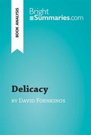 Delicacy by David Foenkinos (book Analysis)