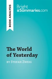 The World of Yesterday by Stefan Zweig (book Analysis)